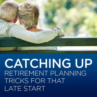 Late to retirement planning? There are ways to catch up.