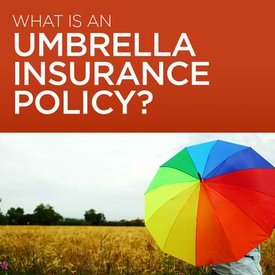 What is an Umbrella insurance policy?